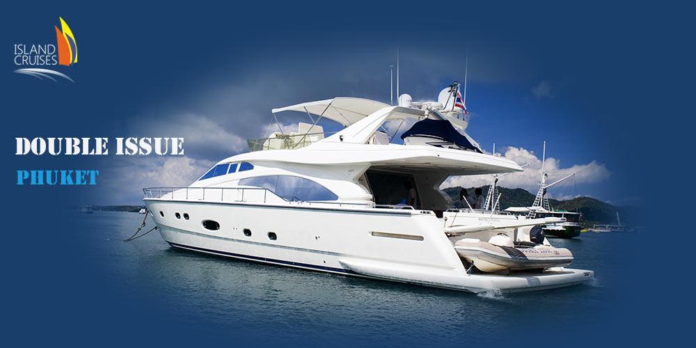 Phuket Luxury Yacht Charter Double Issue
